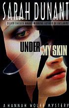 Under my skin : a Hannah Wolfe mystery