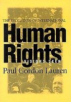 The evolution of international human rights : visions seen