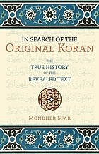 In search of the original Koran : the true history of the revealed text