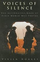 Voices of silence : the alternative book of First World War poetry