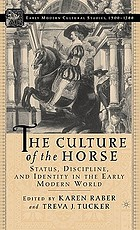 The culture of the horse : status, discipline, and identity in the Early Modern world