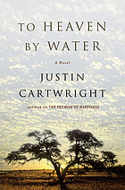 To heaven by water : a novel