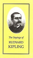 The sayings of Rudyard Kipling