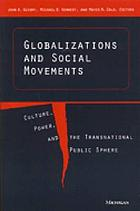 Globalizations and social movements : culture, power, and the transnational public sphere