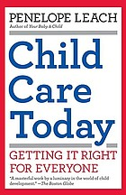 Child care today : getting it right for everyone