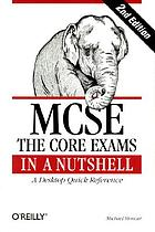 MCSE : the core exams in a nutshell : a desktop quick reference