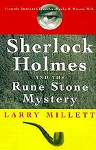 Sherlock Holmes and the rune stone mystery : from the American chronicles of John H. Watson, M.D.