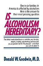 Is alcoholism hereditary?