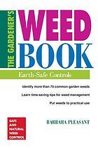 The gardener's weed book : earth-safe controls