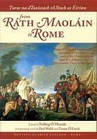 "Turas na dTaoiseach nUltach as Éirinn = From Ráth Maoláin to Rome : Tadhg Ó Cianán's contemporary narrative of the journey into exile of the Ulster chieftains and their followers, 1607-8 (the so-called ""Flight of the Earls"")"