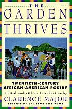 The garden thrives : twentieth-century African-American poetry