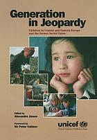 Generation in jeopardy : children in Central and Eastern Europe and the former Soviet Union