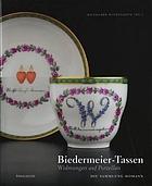 Biedermeier-Tassen : Widmungen auf Porzellan : die Sammlung Homann
