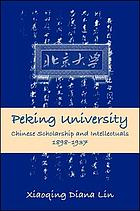 Peking University : Chinese scholarship and intellectuals, 1898-1937