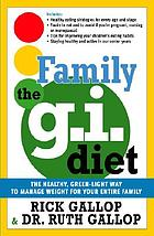 The family G.I. diet : the healthy green-light way to manage weight for your entire family
