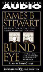 Blind eye : the terrifying story of a doctor who got away with murder