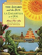 The lizard and the sun = la lagartija y el sol : a folktale in English and Spanish