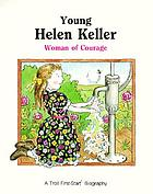 Young Helen Keller : woman of courage