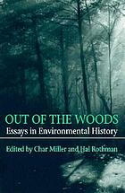 Out of the woods : essays in environmental history