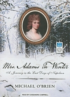 Mrs. Adams in winter a journey in the last days of Napoleon