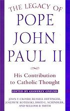 The legacy of Pope John Paul II : his contribution to Catholic thought