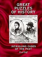 Great puzzles of history : intriguing cases of the past