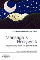 Massage and bodywork : adapting therapies for cancer care
