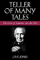 Teller of many tales : the lives of Laurens van der Post