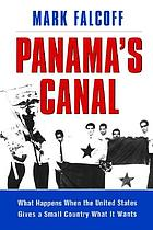 Panama's Canal : what happens when the United States gives a small country what it wants