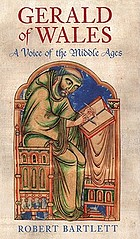 Gerald of Wales : a voice of the Middle Ages