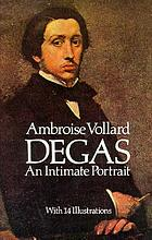 Degas : an intimate portrait
