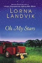Oh my stars : a novel