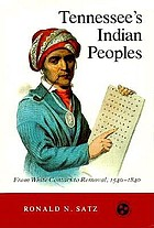 Tennessee's Indian peoples : from white contact to removal, 1540-1840