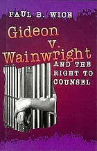Gideon v. Wainwright and the right to counsel