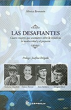 Las desafiantes : Katherine Mansfield, Dolores Ibárruri, Anna Ajmátova, Margaret Mead