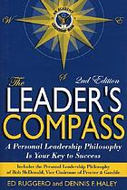 The leader's compass : a personal leadership philosophy is your key to success