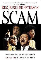 Scam : how the Black leadership exploits Black America