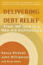 Delivering on debt relief : from IMF gold to a new aid architecture
