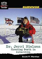 Dr. Jerri Nielsen : cheating death in Antarctica