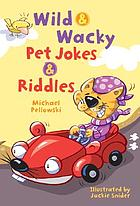 Wild & wacky pet jokes & riddles