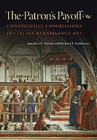 The patron's payoff : conspicuous commissions in Italian Renaissance art
