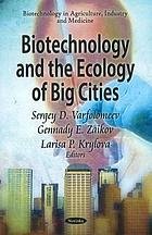 Biotechnology and the ecology of big cities