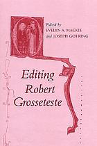 Editing Robert Grosseteste papers given at the thirty-sixth annual Conference on Editorial Problems, University of Toronto, 3-4 November 2000