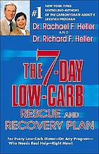The 7-day low-carb rescue and recovery plan : for every low-carb dieter, on any program, who needs real help--right now