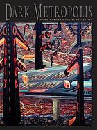 Dark metropolis : Irving Norman's social surrealism