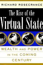 The rise of the virtual state : wealth and power in the coming century