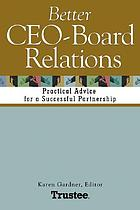 Better CEO-board relations : practical advice for a successful partnership