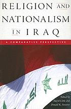Religion and nationalism in Iraq : a comparative perspective