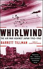 Whirlwind : the air war against Japan, 1942-1945
