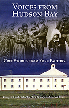 Voices from Hudson Bay : Cree stories from York Factory